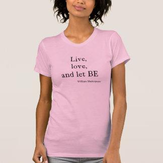 Camiseta La cita de Shakespeare viva, el amor, y dejaron