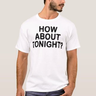Camiseta ¿La compañía de tres - CÓMO ALREDEDOR ESTA NOCHE?
