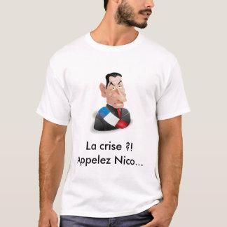 Camiseta ¡La crisis?! Llame a Nicolas Sarkozy