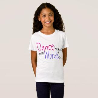Camiseta La danza comienza donde las palabras terminan la