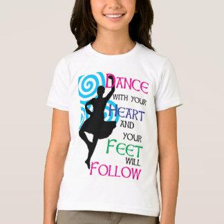 Camiseta La danza con su corazón y sus pies seguirá