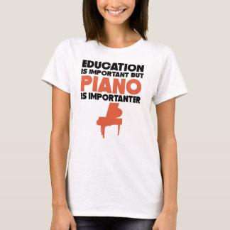 Camiseta La educación es importante pero el piano es