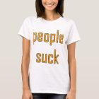Camiseta La gente chupa