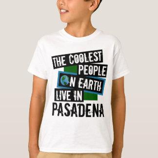 Camiseta La gente más fresca en la tierra vive en Pasadena