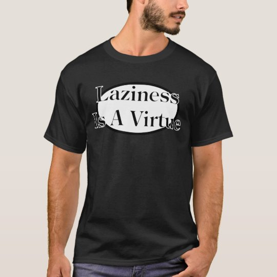 Camiseta la holgazanería es una virtud
