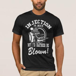 Camiseta La inyección es agradable pero estaría soplado