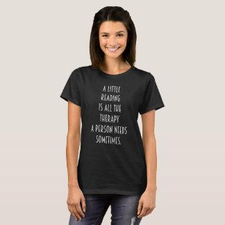 Camiseta La lectura es toda la terapia que una persona