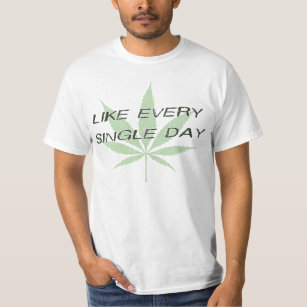 Camiseta La mala hierba del humo tiene gusto todos los días