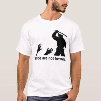 Camiseta La policía no es héroes. 2