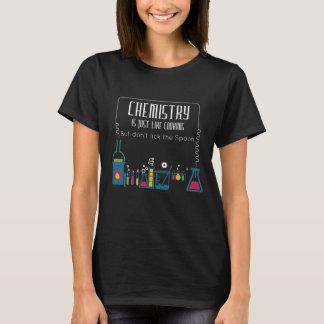 Camiseta La química es apenas como cocinar no lame la