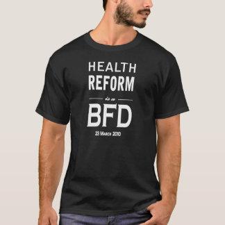 Camiseta La reforma de la salud es un BFD