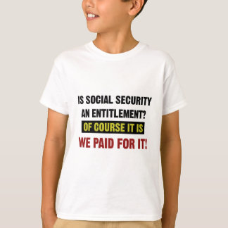 Camiseta La Seguridad Social es un derecho, nosotros pagó