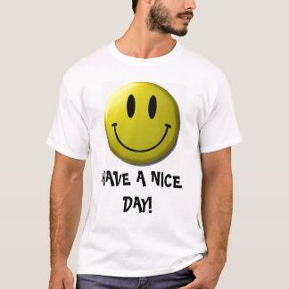 Camiseta ¡la smiley-cara, TIENE UN DÍA AGRADABLE!
