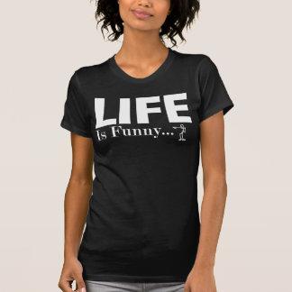 """Camiseta La vida es divertida… """"Solamente no tengo que reír"""