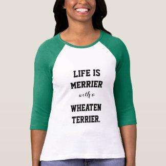 Camiseta La vida es más feliz con Terrier de trigo