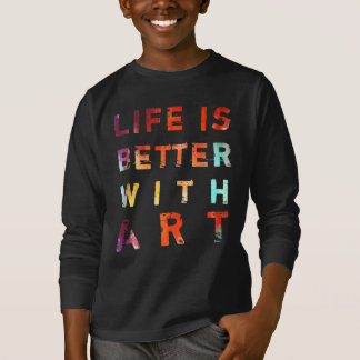 Camiseta La vida es mejor con los niños del arte