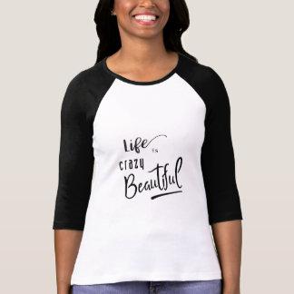 Camiseta La vida es texto hermoso loco de la cita
