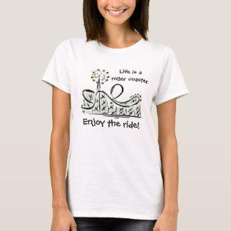 Camiseta La vida es una montaña rusa. ¡Disfrute del paseo!
