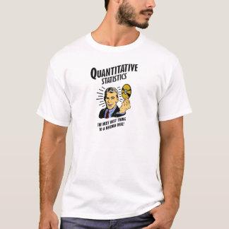Camiseta Las estadísticas cuantitativas son la mejor cosa