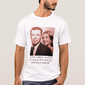 Camiseta Le casaría, pero .....