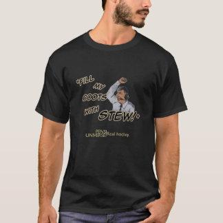 Camiseta ¡Llene mis botas del guisado!