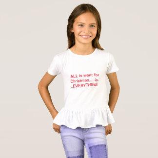 Camiseta ¡Lo único que quiero para el navidad es TODO!