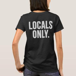 Camiseta Locals solamente. Vaya a casa