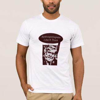 Camiseta Los antropólogos tienen gusto de él grueso