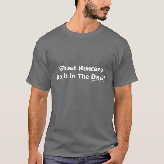 Camiseta ¡Los cazadores del fantasma lo hacen en la