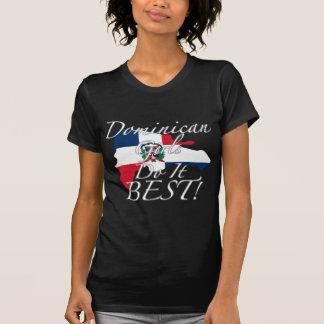 Camiseta ¡Los chicas dominicanos lo hacen mejor!