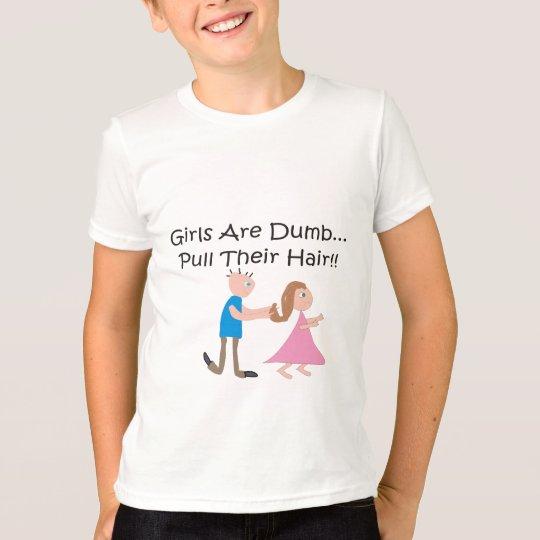 """Camiseta ¡Los chicas son """"tirón mudo su pelo! """""""
