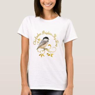 Camiseta Los Chickadees aclaran mi día