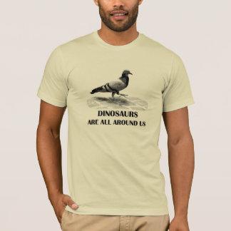 Camiseta Los dinosaurios están todo alrededor de nosotros