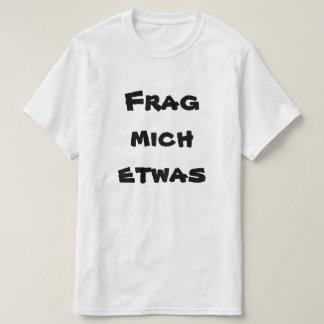 Camiseta Los etwas del mich de Frag, me piden algo en