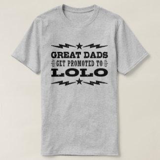 Camiseta Los grandes papás consiguen promovidos a Lolo