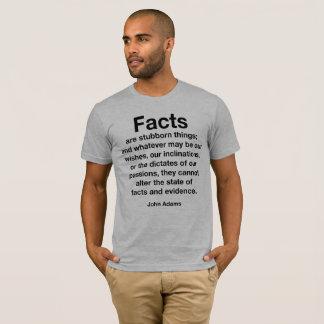 Camiseta Los hechos son cosas obstinadas. ¡Resista el