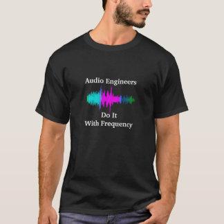 Camiseta Los ingenieros de sonido audios lo hacen con la