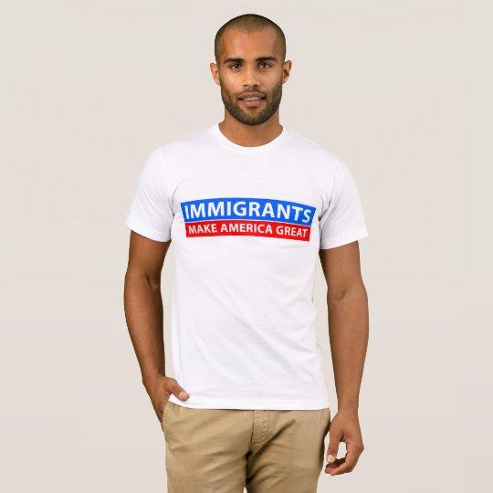 Camiseta Los inmigrantes hacen América grande
