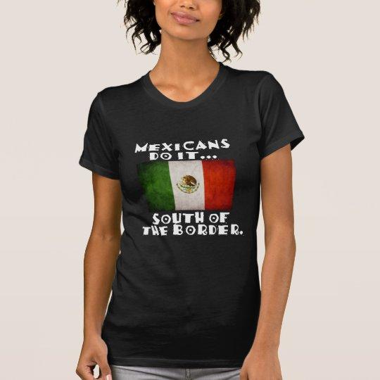 Camiseta Los mexicanos lo hacen… Al sur de la frontera
