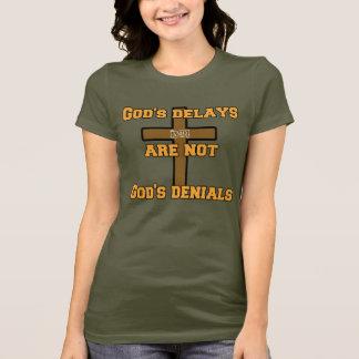 Camiseta Los retrasos de dios no son las negaciones de dios