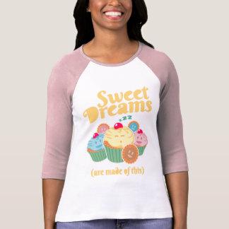 Camiseta Los sueños dulces se hacen… de magdalenas y de