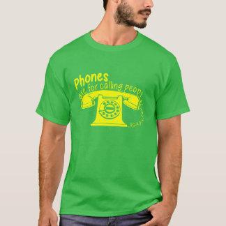 Camiseta Los teléfonos están para llamar a gente
