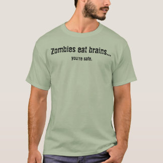 Camiseta Los zombis comen cerebros…, usted son seguros