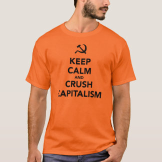 Camiseta Mantenga capitalismo tranquilo y del agolpamiento