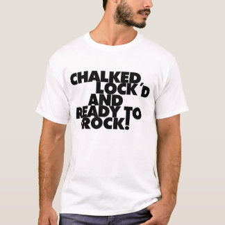 Camiseta ¡Marcado con tiza, Lock'd y alista para oscilar! -