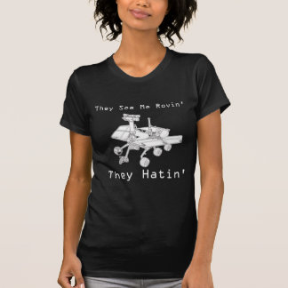 Camiseta Marte Rover me ven Rovin ellos Hatin