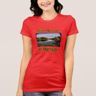 Camiseta Matando a mi hígado en el río (mujeres)