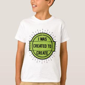 Camiseta Me crearon para crear