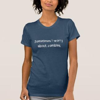 Camiseta Me preocupo a veces de zombis