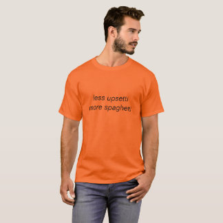 Camiseta menos upsetti más espaguetis